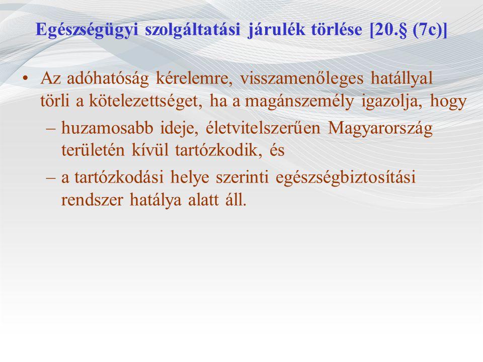 Egészségügyi szolgáltatási járulék törlése [20.§ (7c)]